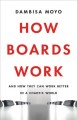 HOW BOARDS WORK : AND HOW THEY CAN WORK BETTER IN A CHAOTIC WORLD