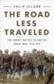 THE ROAD LESS TRAVELED : THE SECRET BATTLE TO END THE GREAT WAR, 1916-1917