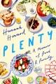 PLENTY : A MEMOIR OF FOOD AND FAMILY