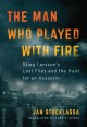 THE MAN WHO PLAYED WITH FIRE : STIEG LARSSON