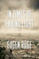 In Times of Fading Light by Eugene Ruge