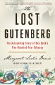 THE LOST GUTENBERG : THE ASTOUNDING STORY OF ONE BOOK