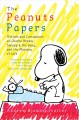 THE PEANUTS PAPERS : WRITERS AND CARTOONISTS ON CHARLIE BROWN, SNOOPY & THE GANG, AND THE MEANING OF LIFE