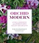 ORCHID MODERN : LIVING & DESIGNING WITH THE WORLD