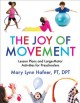 THE JOY OF MOVEMENT : LESSON PLANS AND LARGE-MOTOR ACTIVITIES FOR PRESCHOOLERS