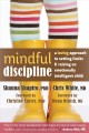 MINDFUL DISCIPLINE : A LOVING APPROACH TO SETTING LIMITS & RAISING AN EMOTIONALLY INTELLIGENT CHILD