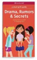 DRAMA, RUMORS & SECRETS : STAYING TRUE TO YOURSELF IN CHANGING TIMES