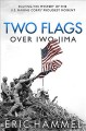 TWO FLAGS OVER IWO JIMA : SOLVING THE MYSTERY OF THE U S  MARINE CORPS