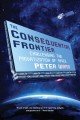 THE CONSEQUENTIAL FRONTIER : CHALLENGING THE PRIVATIZATION OF SPACE