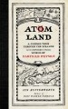 ATOM LAND : A GUIDED TOUR THROUGH THE STRANGE (AND IMPOSSIBLY SMALL) WORLD OF PARTICLE PHYSICS
