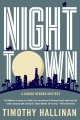 NIGHTTOWN : A JUNIOR BENDER MYSTERY