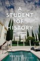 A STUDENT OF HISTORY : A NOVEL