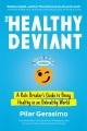 THE HEALTHY DEVIANT : A RULE BREAKER