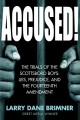 ACCUSED! : THE TRIALS OF THE SCOTTSBORO BOYS: LIES, PREJUDICE, AND THE FOURTEENTH AMENDMENT