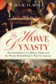 THE HOWE DYNASTY : THE UNTOLD STORY OF A MILITARY FAMILY AND THE WOMEN BEHIND BRITAIN