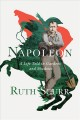NAPOLEON : A LIFE TOLD IN GARDENS AND SHADOWS