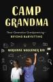 CAMP GRANDMA : NEXT-GENERATION GRANDPARENTING -- BEYOND BABYSITTING