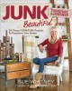 JUNK BEAUTIFUL FURNITURE REFRESHED : 30 CLEVER FURNITURE PROJECTS TO TRANSFORM YOUR HOME