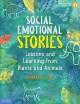 SOCIAL EMOTIONAL STORIES : LESSONS AND LEARNING FROM PLANTS AND ANIMALS