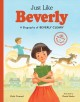 JUST LIKE BEVERLY : [A BIOGRAPHY OF BEVERLY CLEARY]