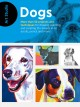 DOGS : 50+ TECHNIQUES FOR DRAWING, PAINTING, AND CREATING CANINE ART IN ANY MEDIUM