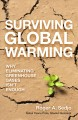 SURVIVING GLOBAL WARMING : WHY ELIMINATING GREENHOUSE GASES ISN