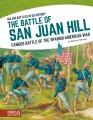 THE BATTLE OF SAN JUAN HILL : FAMOUS BATTLE OF THE SPANISH-AMERICAN WAR