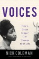 VOICES : HOW A GREAT SINGER CAN CHANGE YOUR LIFE