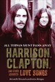 ALL THINGS MUST PASS AWAY : HARRISON, CLAPTON, AND OTHER ASSORTED LOVE SONGS
