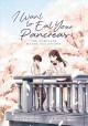 I WANT TO EAT YOUR PANCREAS : THE COMPLETE MANGA COLLECTION