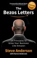 THE BEZOS LETTERS : 14 PRINCIPLES TO GROW YOUR BUSINESS LIKE AMAZON