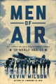 MEN OF AIR : THE COURAGE AND SACRIFICE OF BOMBER COMMAND IN WORLD WAR II