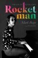 ROCKET MAN : THE LIFE OF ELTON JOHN