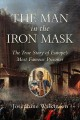 THE MAN IN THE IRON MASK : THE TRUE STORY OF EUROPE