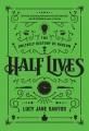 HALF LIVES : THE UNLIKELY HISTORY OF RADIUM