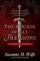 COURSE OF ALL TREASONS : AN ELIZABETHAN SPY MYSTERY   SUZANNE M  WOLFE