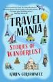 TRAVEL MANIA : STORIES OF WANDERLUST