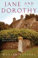 JANE AND DOROTHY : A TRUE TALE OF SENSE AND SENSIBILITY : THE LIVES OF JANE AUSTEN AND DOROTHY WORDSWORTH