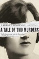 A TALE OF TWO MURDERS : GUILT, INNOCENCE, AND THE EXECUTION OF EDITH THOMPSON