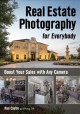 REAL ESTATE PHOTOGRAPHY FOR EVERYBODY : BOOST YOUR SALES WITH ANY CAMERA