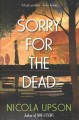 SORRY FOR THE DEAD : A JOSEPHINE TEY MYSTERY