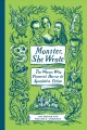 MONSTER, SHE WROTE : THE WOMEN WHO PIONEERED HORROR & SPECULATIVE FICTION