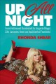 UP ALL NIGHT : FROM HOLLYWOOD BOMBSHELL TO LINGERIE MOGUL, LIFE LESSONS FROM AN ACCIDENTAL FEMINIST