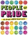PEOPLE OF PRIDE : 25 GREAT LGBTQ AMERICANS