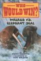 WALRUS VS  ELEPHANT SEAL