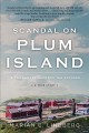 SCANDAL ON PLUM ISLAND : A COMMANDER BECOMES THE ACCUSED : [A TRUE STORY]