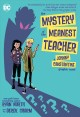 THE MYSTERY OF THE MEANEST TEACHER : A JOHNNY CONSTANTINE GRAPHIC NOVEL