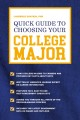QUICK GUIDE TO CHOOSING YOUR COLLEGE MAJOR