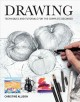 DRAWING : TECHNIQUES AND TUTORIALS FOR THE COMPLETE BEGINNER