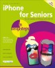 IPHONE FOR SENIORS IN EASY STEPS : COVERS IOS 12